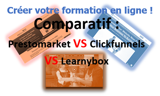 Comparatif Learnybox Prestomarket Clickfunnels