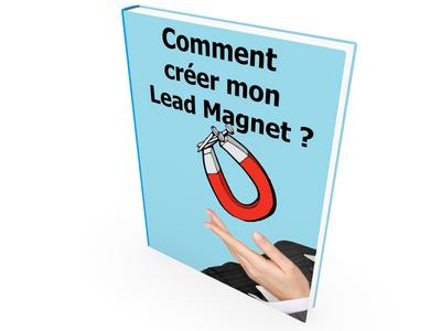 Comment créer un Lead Magnet