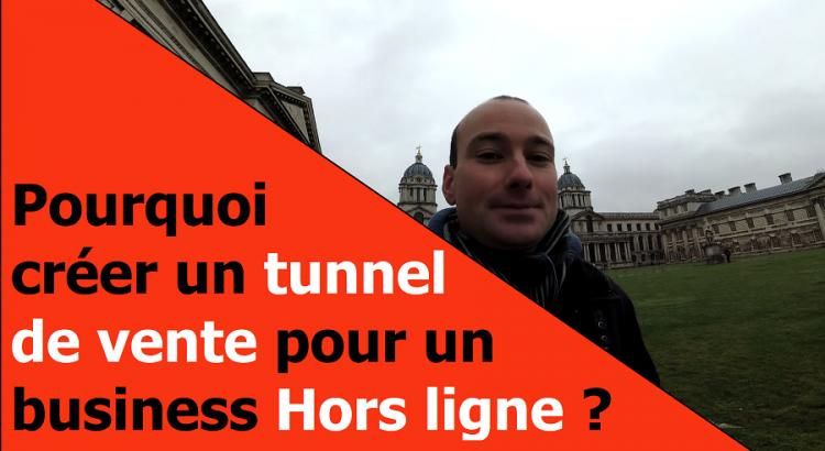 Pourquoi creer un tunnel de vente pour un business Hors-ligne