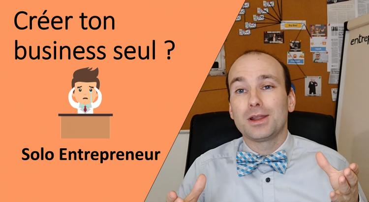 Comment créer un business seul comme Solo entrepreneur